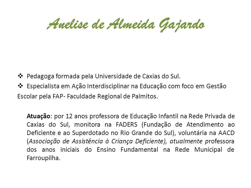  Pedagoga formada pela Universidade de Caxias do Sul.