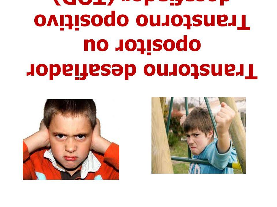 Transtorno desafiador opositor ou Transtorno opositivo desafiador (TOD)