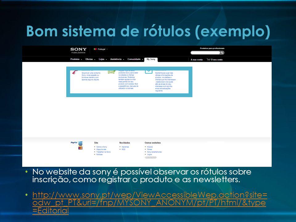 No website da sony é possível observar os rótulos sobre inscrição, como registrar o produto e as newsletters. http://www.sony.pt/wep/ViewAccessibleWep