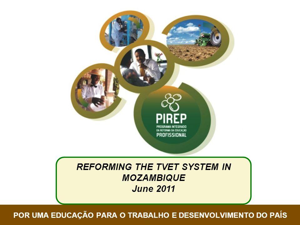 República de MoçambiqueCOREP POR UMA EDUCAÇÃO PARA O TRABALHO E DESENVOLVIMENTO DO PAÍS REFORMING THE TVET SYSTEM IN MOZAMBIQUE June 2011