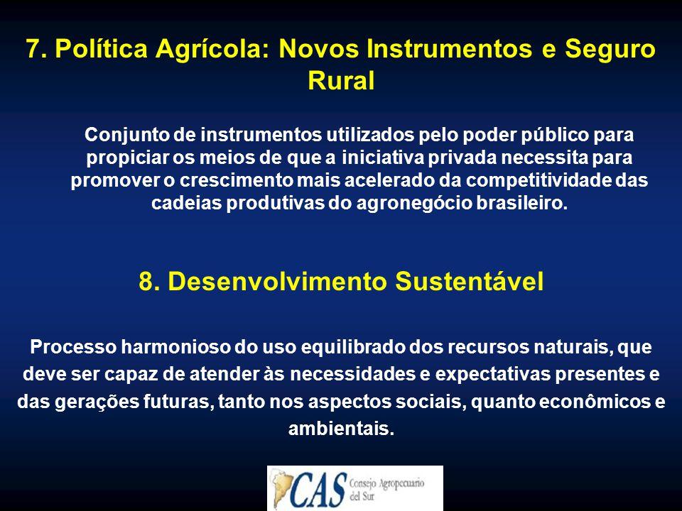 7. Política Agrícola: Novos Instrumentos e Seguro Rural Conjunto de instrumentos utilizados pelo poder público para propiciar os meios de que a inicia
