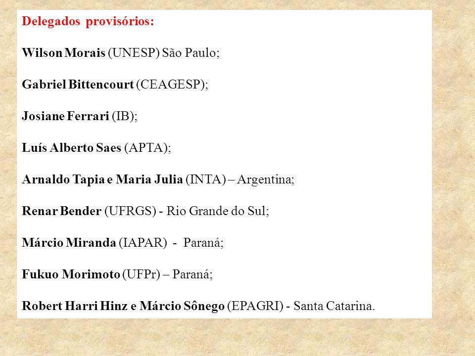 Delegados provisórios: Wilson Morais (UNESP) São Paulo; Gabriel Bittencourt (CEAGESP); Josiane Ferrari (IB); Luís Alberto Saes (APTA); Arnaldo Tapia e