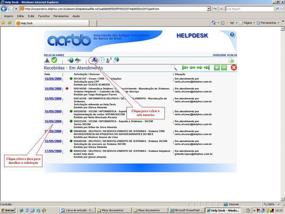 Clique para voltar à tela anterior Clique sobre a data para detalhar a solicitação