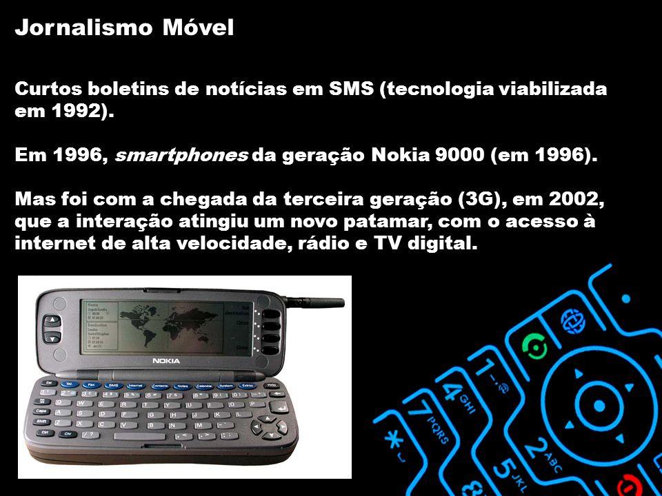 Curtos boletins de notícias em SMS (tecnologia viabilizada em 1992).