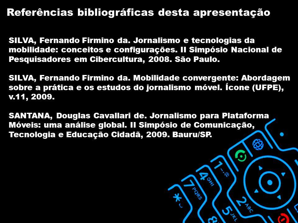 SILVA, Fernando Firmino da. Jornalismo e tecnologias da mobilidade: conceitos e configurações.