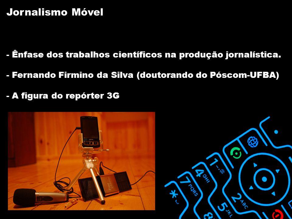 - Ênfase dos trabalhos científicos na produção jornalística.
