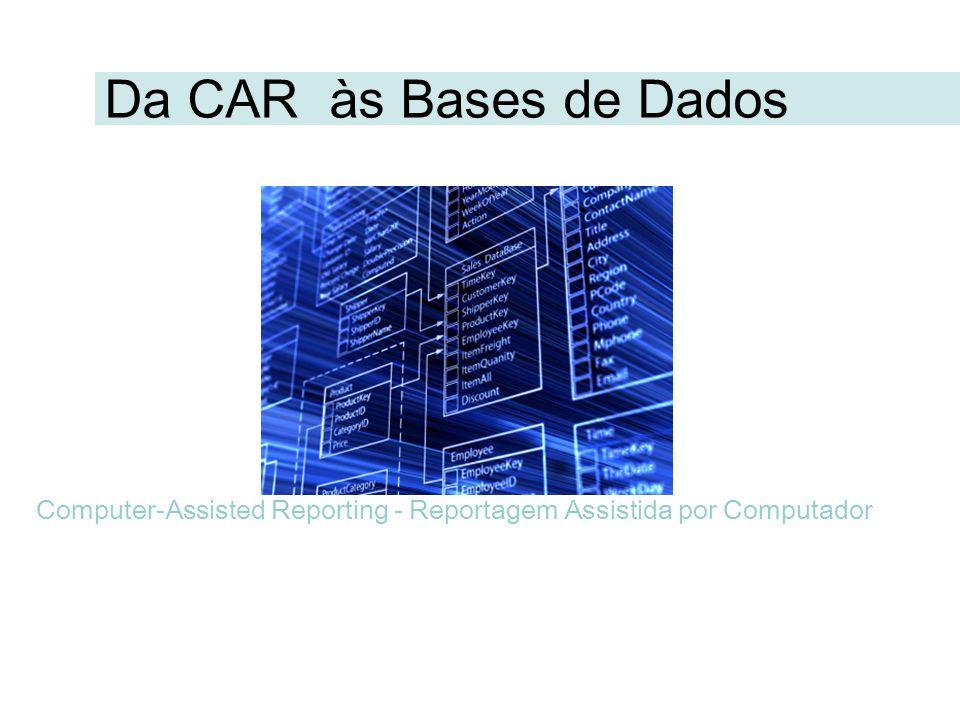 Da CAR às Bases de Dados Computer-Assisted Reporting - Reportagem Assistida por Computador