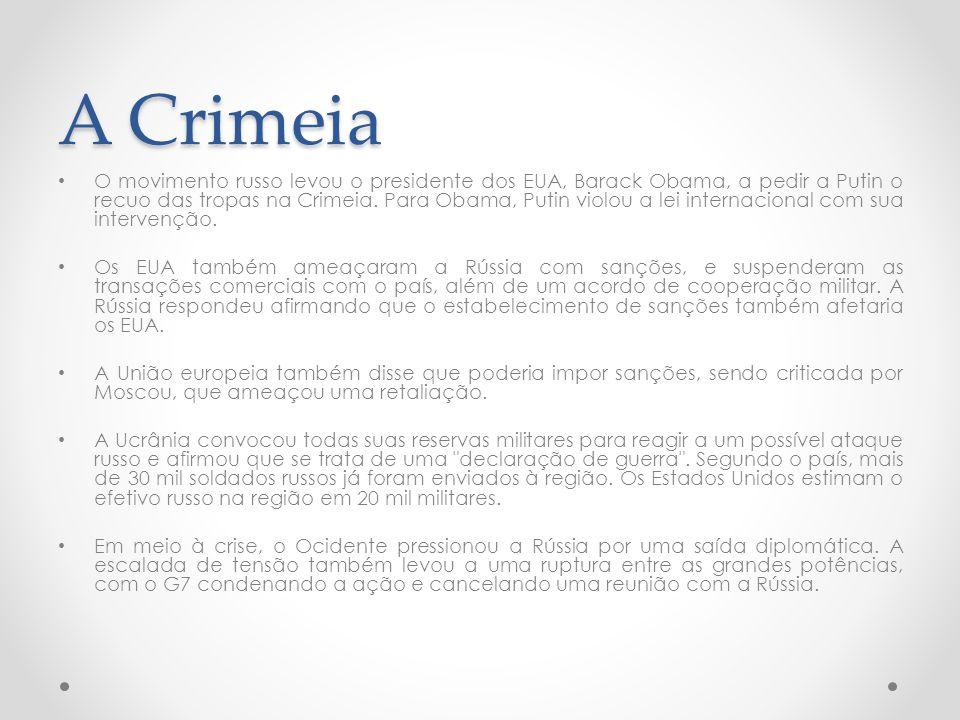 A Crimeia O movimento russo levou o presidente dos EUA, Barack Obama, a pedir a Putin o recuo das tropas na Crimeia.