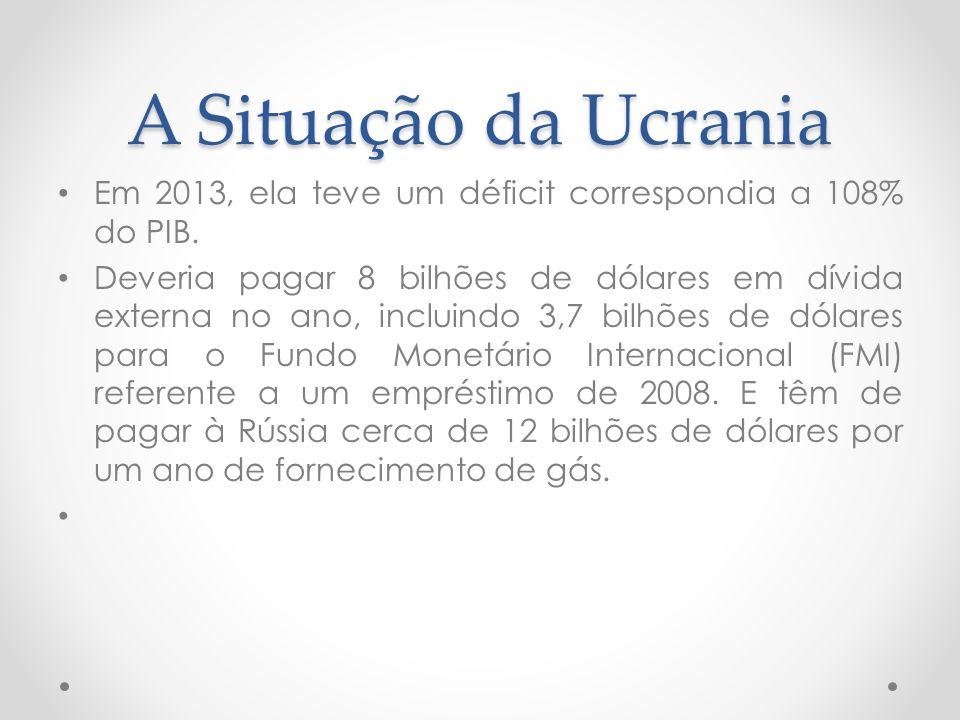 A Situação da Ucrania Em 2013, ela teve um déficit correspondia a 108% do PIB.