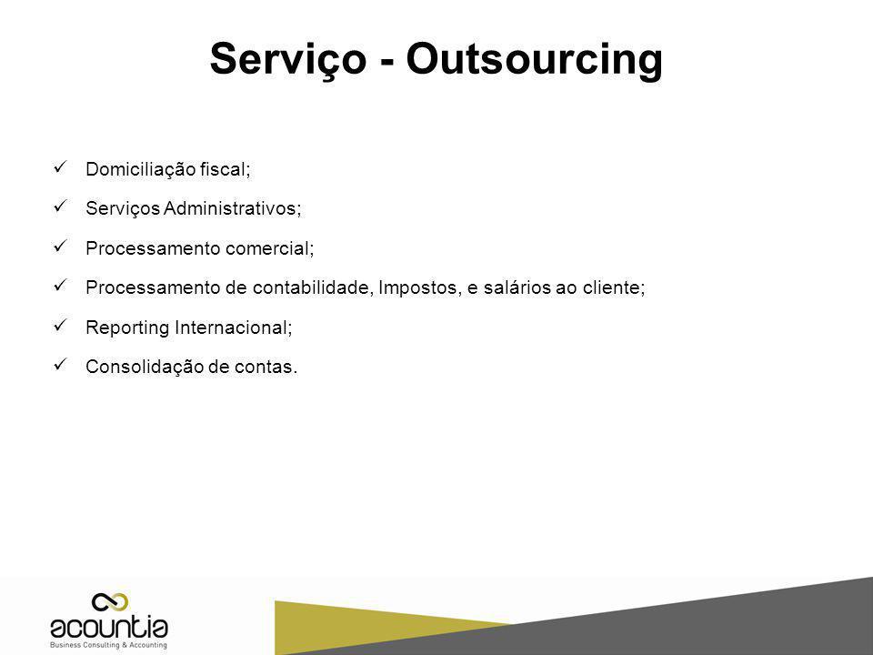 Serviço - Outsourcing Domiciliação fiscal; Serviços Administrativos; Processamento comercial; Processamento de contabilidade, Impostos, e salários ao
