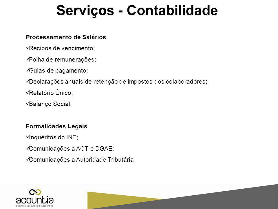Serviços - Contabilidade Processamento de Salários Recibos de vencimento; Folha de remunerações; Guias de pagamento; Declarações anuais de retenção de