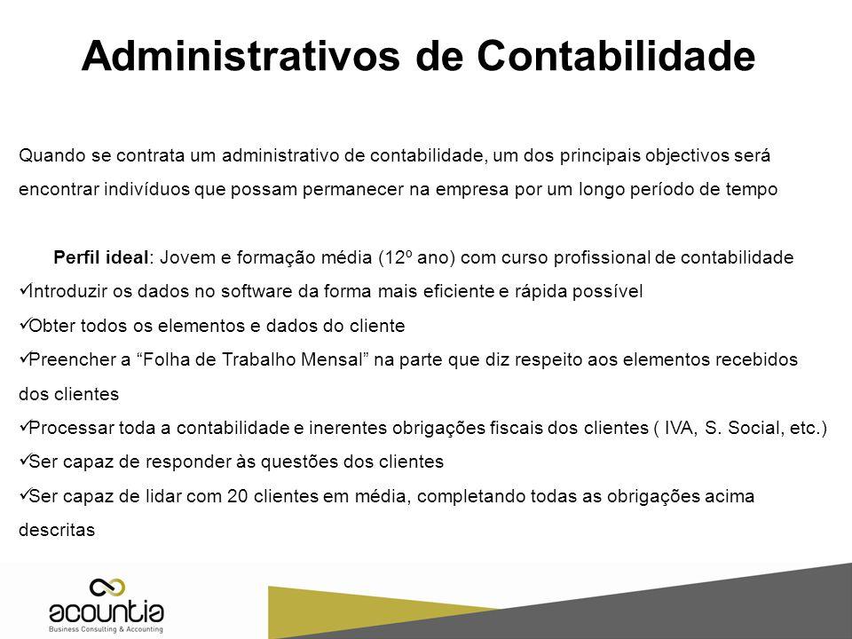 Administrativos de Contabilidade Quando se contrata um administrativo de contabilidade, um dos principais objectivos será encontrar indivíduos que pos