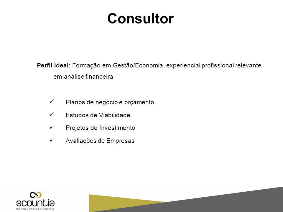 Consultor Perfil ideal: Formação em Gestão/Economia, experiencial profissional relevante em análise financeira Planos de negócio e orçamento Estudos d