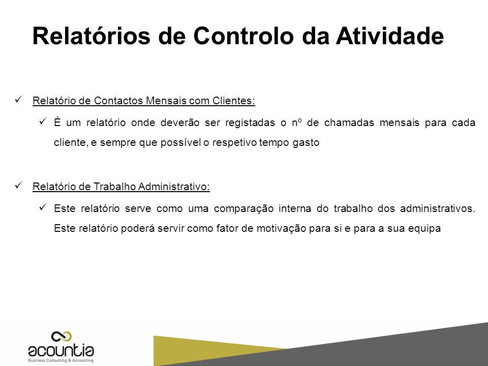 Relatórios de Controlo da Atividade Relatório de Contactos Mensais com Clientes: É um relatório onde deverão ser registadas o nº de chamadas mensais p