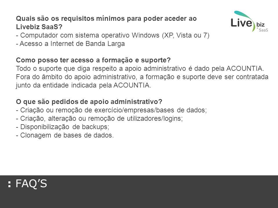 : FAQ'S Quais são os requisitos mínimos para poder aceder ao Livebiz SaaS.