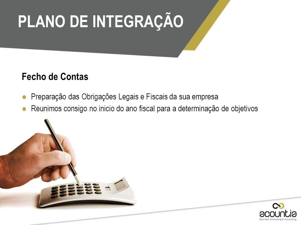 ● Preparação das Obrigações Legais e Fiscais da sua empresa ● Reunimos consigo no inicio do ano fiscal para a determinação de objetivos Fecho de Conta