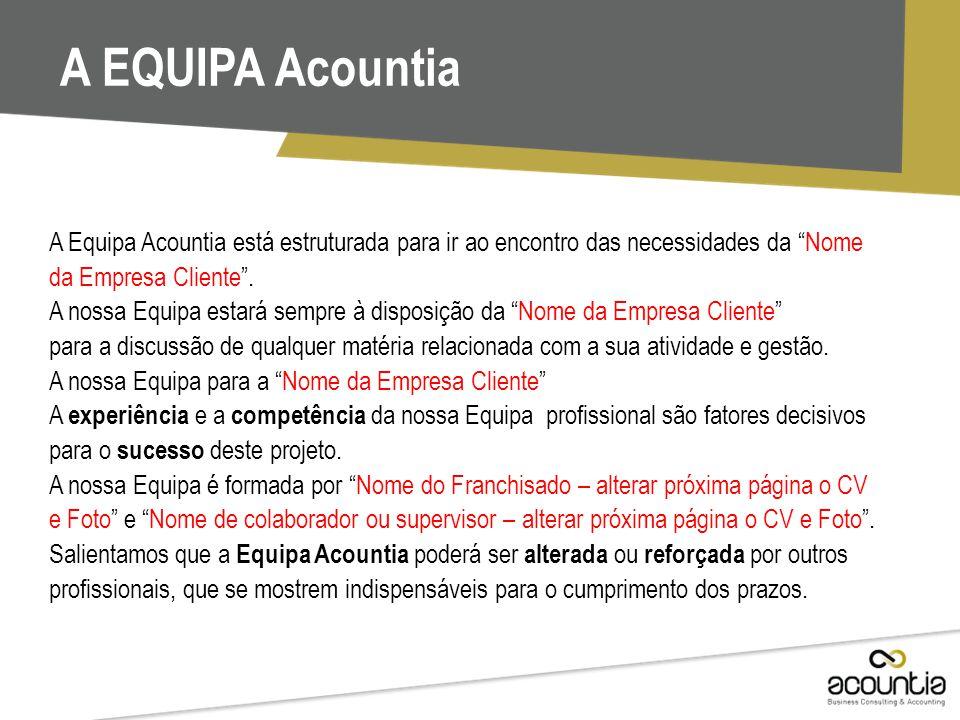 """A EQUIPA Acountia A Equipa Acountia está estruturada para ir ao encontro das necessidades da """"Nome da Empresa Cliente"""". A nossa Equipa estará sempre à"""