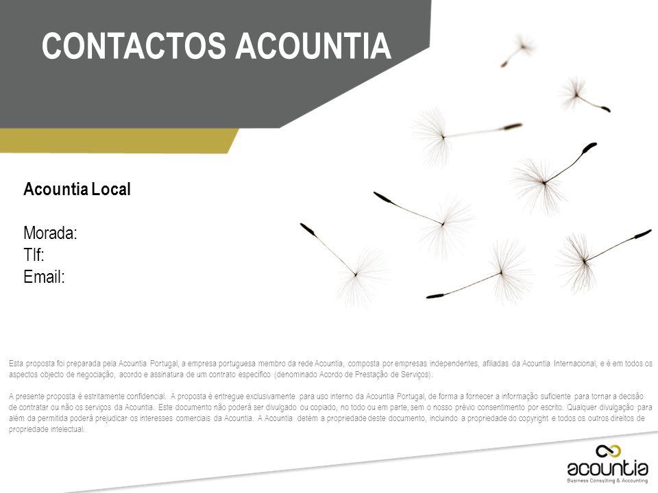 Acountia Local Morada: Tlf: Email: Esta proposta foi preparada pela Acountia Portugal, a empresa portuguesa membro da rede Acountia, composta por empr