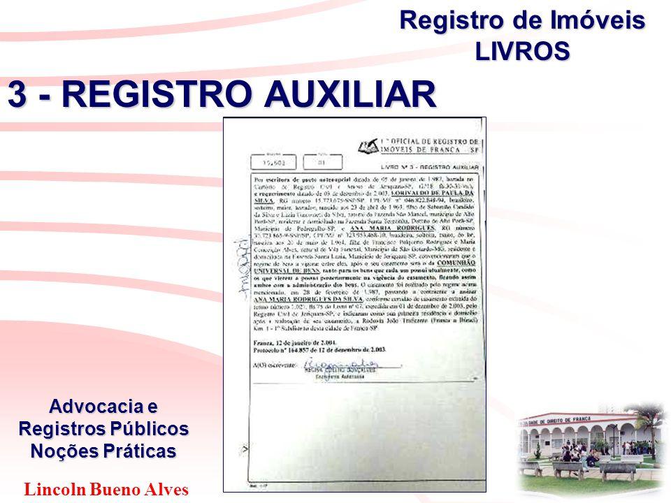 Lincoln Bueno Alves Advocacia e Registros Públicos Noções Práticas 3 - REGISTRO AUXILIAR Registro de Imóveis LIVROS