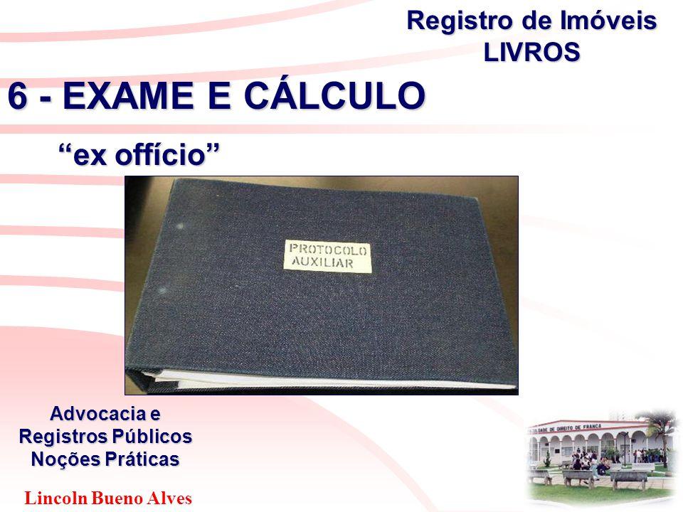 """Lincoln Bueno Alves Advocacia e Registros Públicos Noções Práticas 6 - EXAME E CÁLCULO """"ex offício"""" """"ex offício"""" Registro de Imóveis LIVROS"""