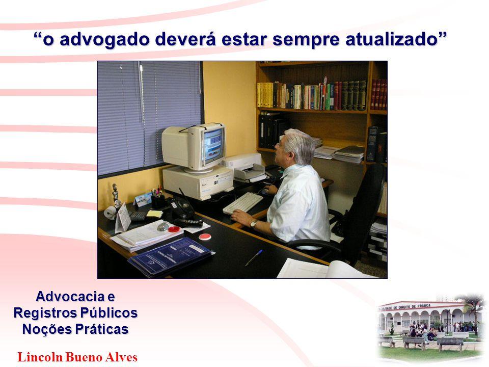"""Lincoln Bueno Alves Advocacia e Registros Públicos Noções Práticas """"o advogado deverá estar sempre atualizado"""""""