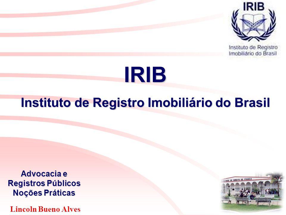 Lincoln Bueno Alves Advocacia e Registros Públicos Noções Práticas IRIB Instituto de Registro Imobiliário do Brasil