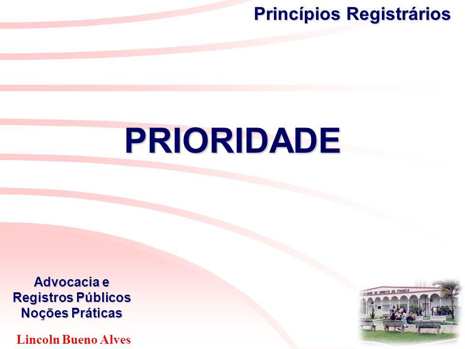 Lincoln Bueno Alves Advocacia e Registros Públicos Noções Práticas Princípios Registrários PRIORIDADE
