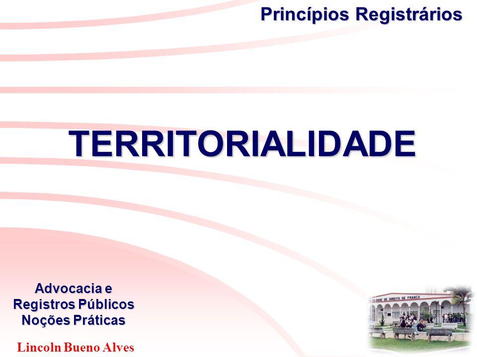Lincoln Bueno Alves Princípios Registrários TERRITORIALIDADE