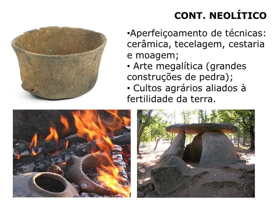 Aperfeiçoamento de técnicas: cerâmica, tecelagem, cestaria e moagem; Arte megalítica (grandes construções de pedra); Cultos agrários aliados à fertili