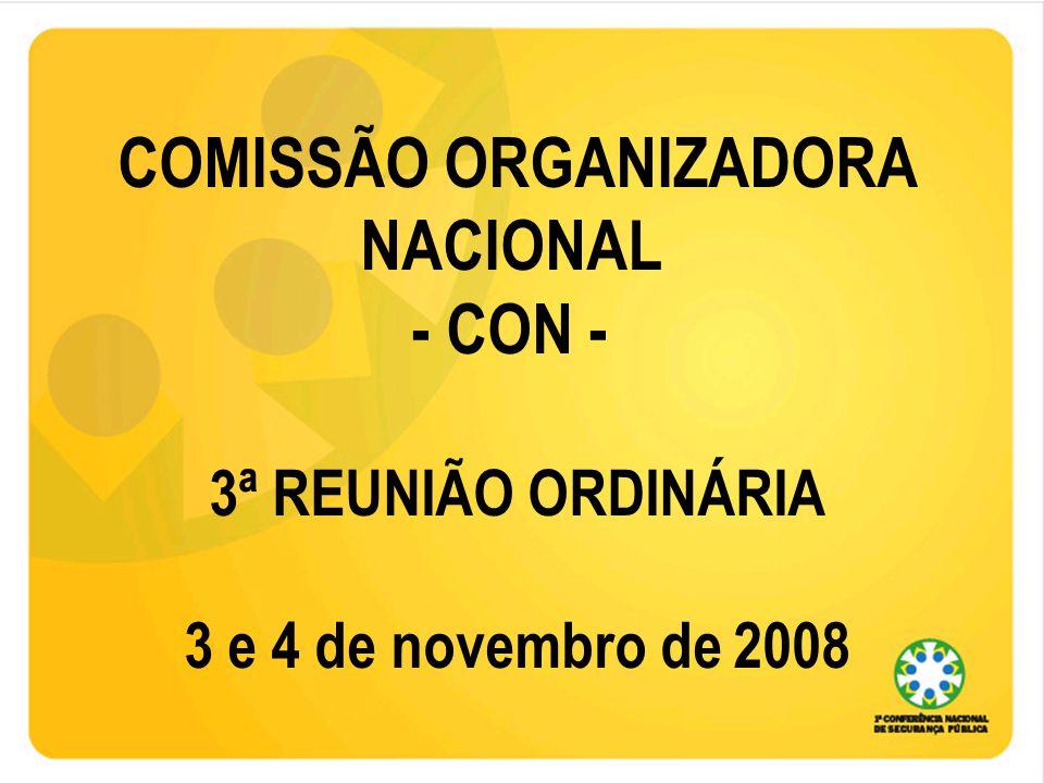 COMISSÃO ORGANIZADORA NACIONAL - CON - 3ª REUNIÃO ORDINÁRIA 3 e 4 de novembro de 2008