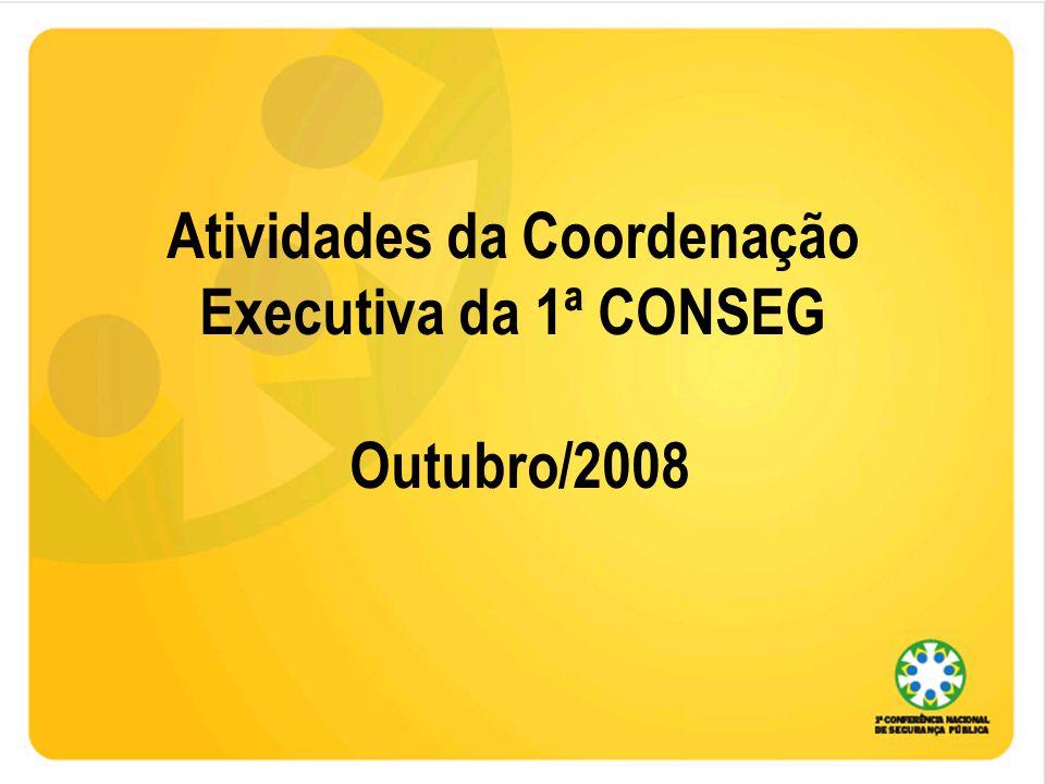 Atividades da Coordenação Executiva da 1ª CONSEG Outubro/2008