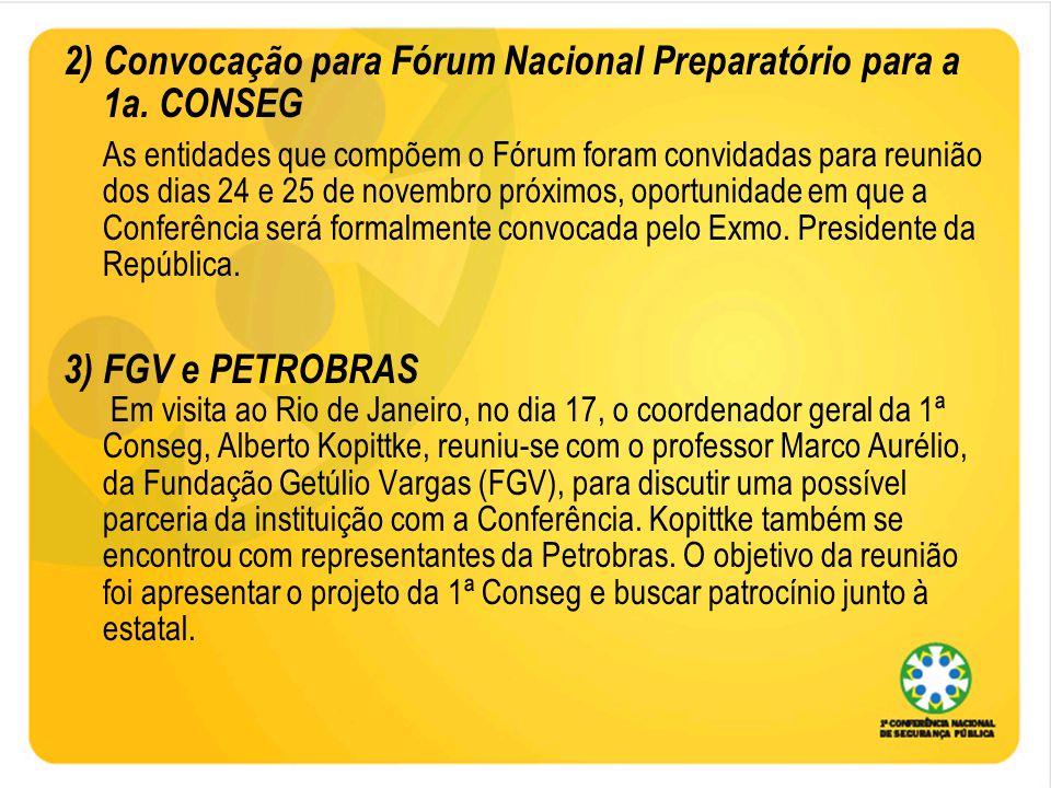 4) Apresentação da CONSEG nos seguintes eventos: - Fórum em Defesa da Vida, no Jardim Ângela, Zona Sul de São Paulo.