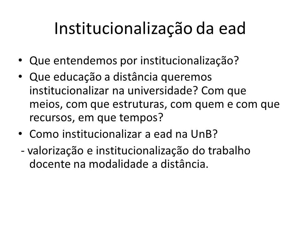 Institucionalização da ead Que entendemos por institucionalização.