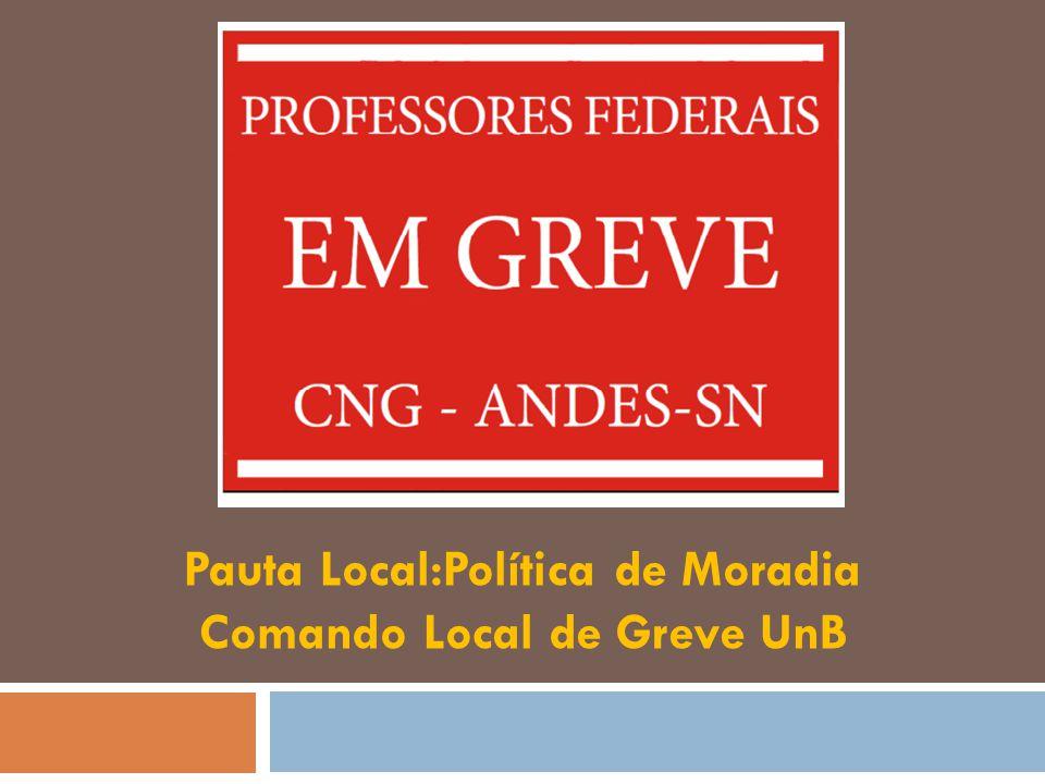 Pauta Local:Política de Moradia Comando Local de Greve UnB