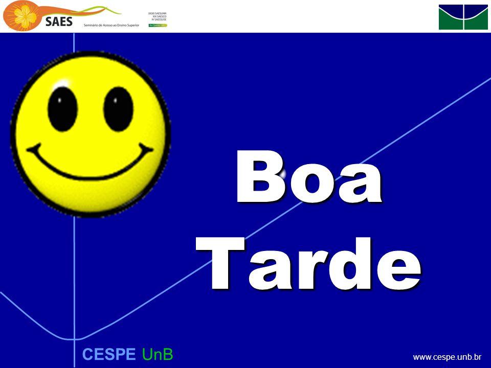 www.cespe.unb.br CESPE UnB Boa Tarde