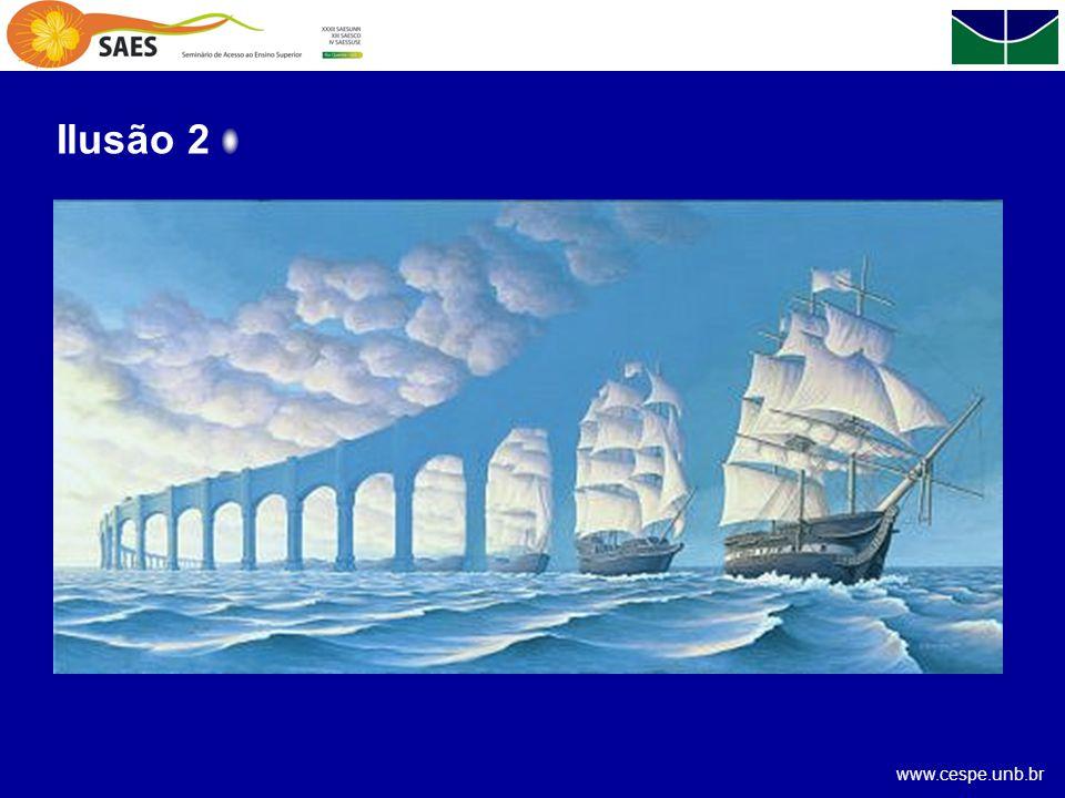 www.cespe.unb.br Ilusão 1