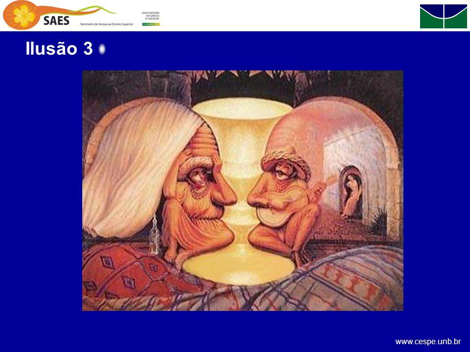 www.cespe.unb.br Ilusão 3