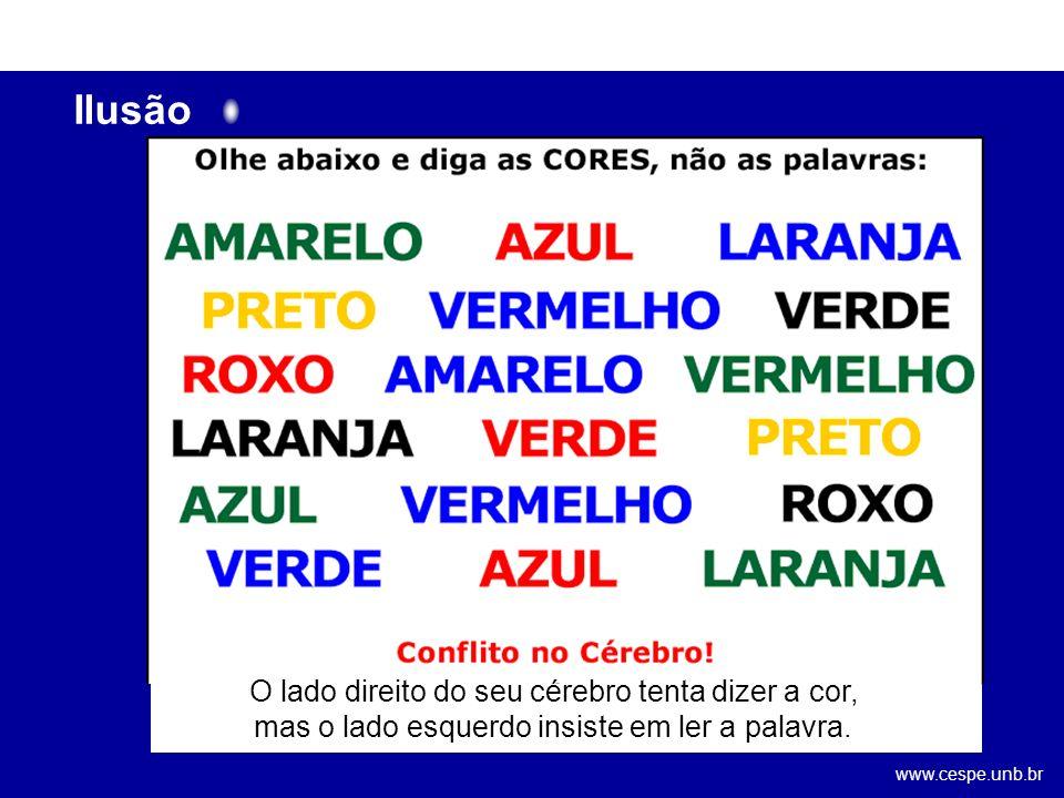www.cespe.unb.br Ilusão 6