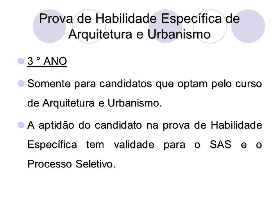 Prova de Habilidade Específica de Arquitetura e Urbanismo 3 ° ANO 3 ° ANO Somente para candidatos que optam pelo curso de Arquitetura e Urbanismo. Som