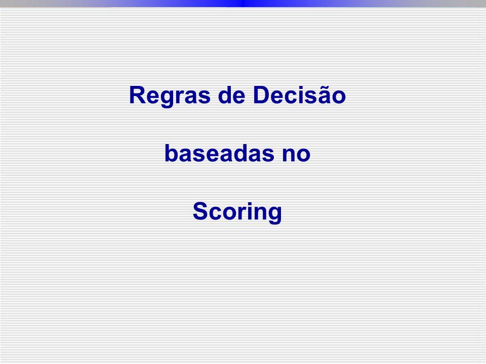 Regras de Decisão baseadas no Scoring
