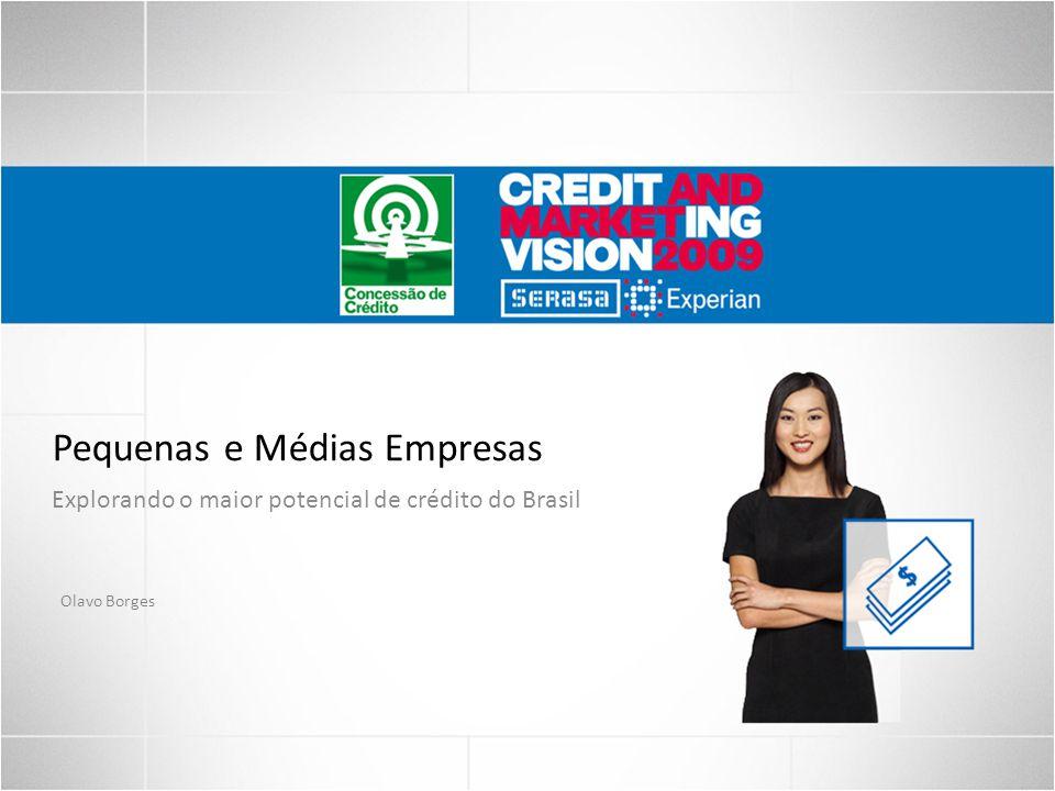 Pequenas e Médias Empresas Explorando o maior potencial de crédito do Brasil Olavo Borges