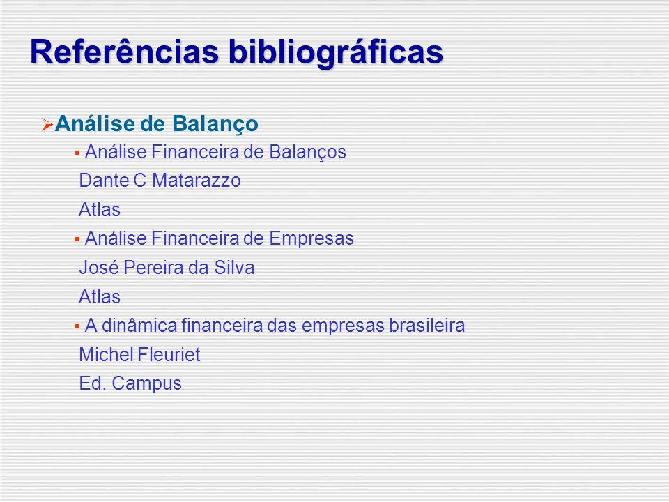 Referências bibliográficas  Contabilidade  Manual de contabilidade das sociedades por ações  Fipecafi  Atlas  Normas e Práticas Contábeis no Bras