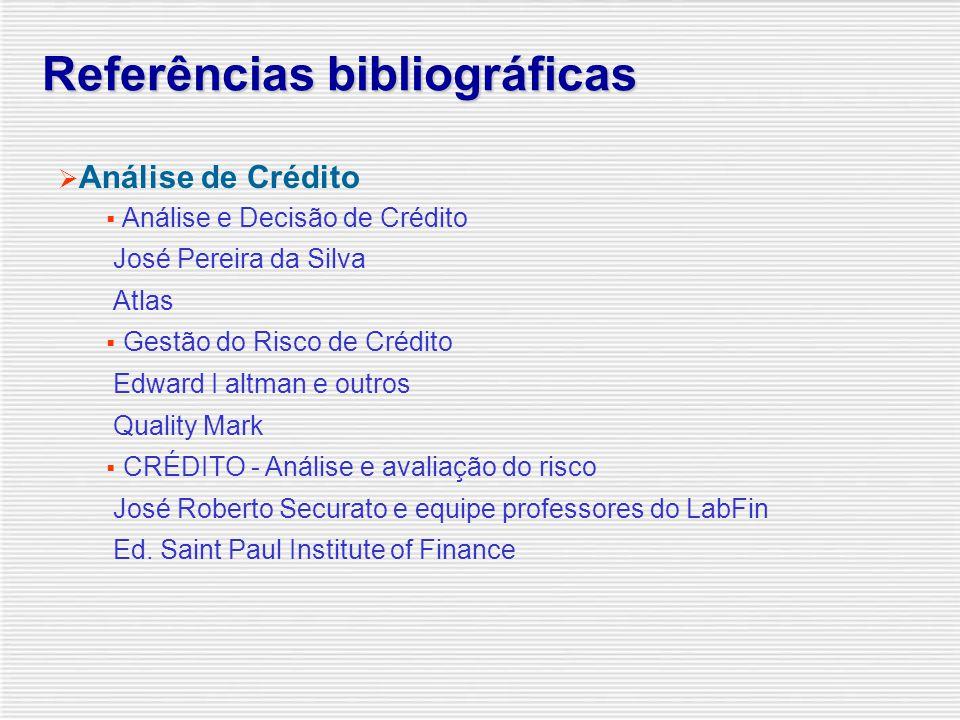 Referências bibliográficas  Análise de Balanço  Análise Financeira de Balanços  Dante C Matarazzo  Atlas  Análise Financeira de Empresas  José P