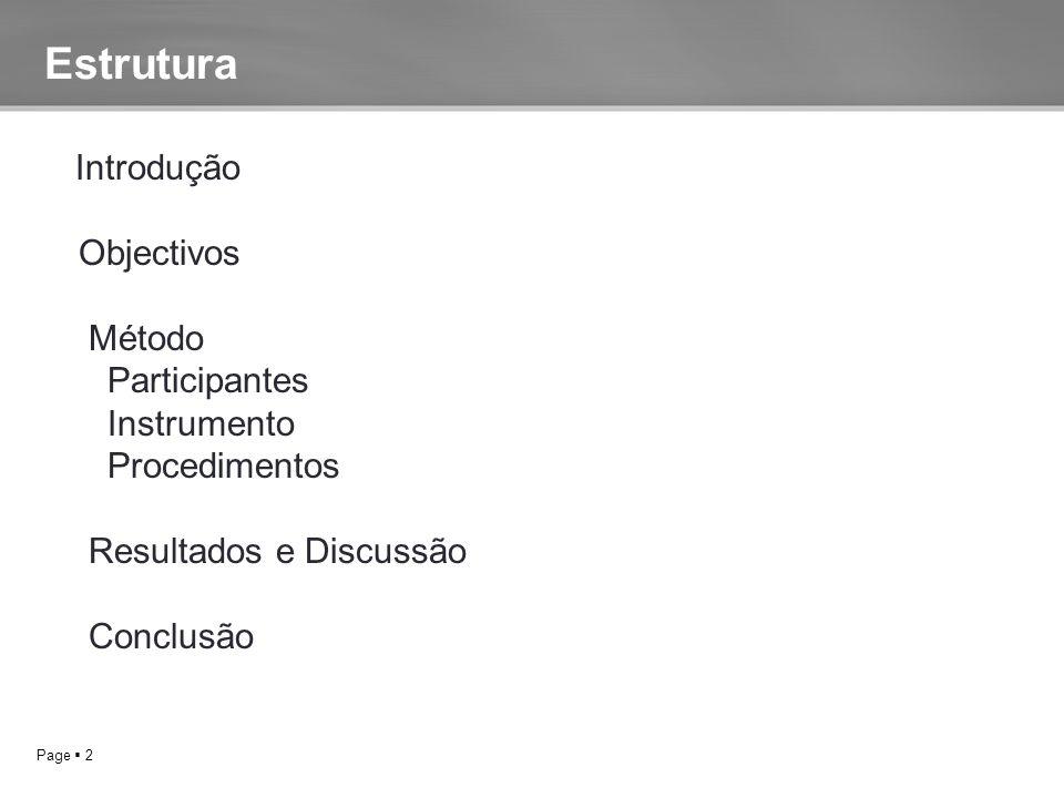 Page  2 Estrutura Introdução Objectivos Método Participantes Instrumento Procedimentos Resultados e Discussão Conclusão