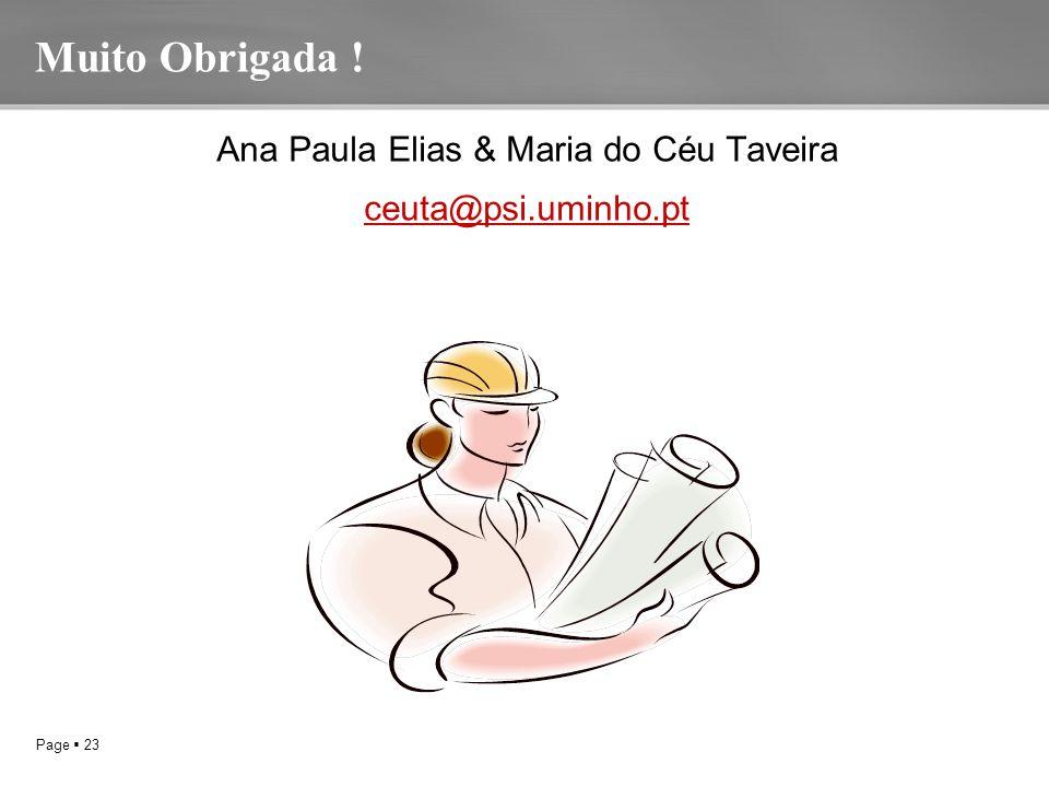 Page  23 Muito Obrigada ! Ana Paula Elias & Maria do Céu Taveira ceuta@psi.uminho.pt
