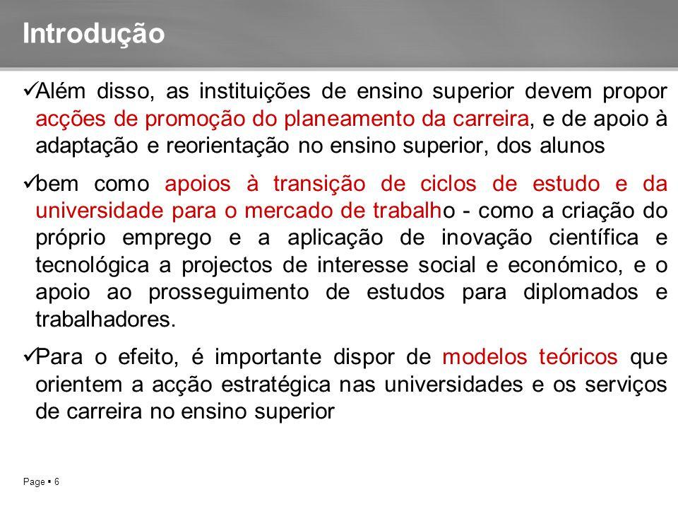 Page  6 Introdução Além disso, as instituições de ensino superior devem propor acções de promoção do planeamento da carreira, e de apoio à adaptação