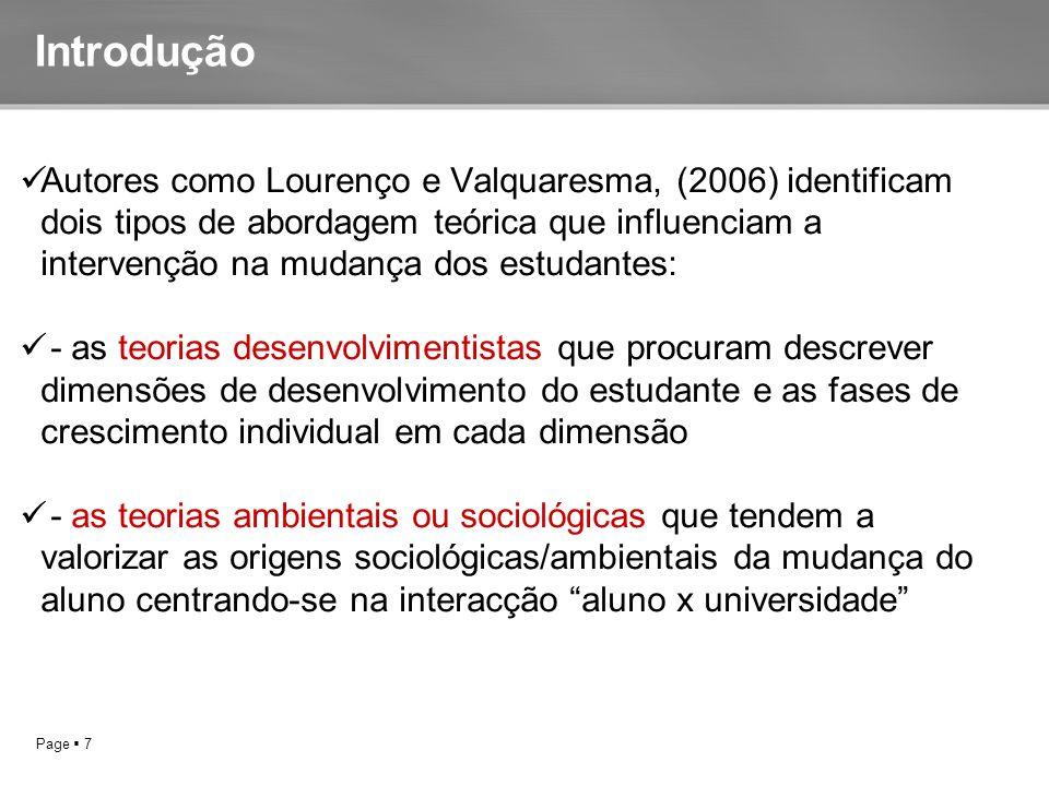 Page  7 Introdução Autores como Lourenço e Valquaresma, (2006) identificam dois tipos de abordagem teórica que influenciam a intervenção na mudança d
