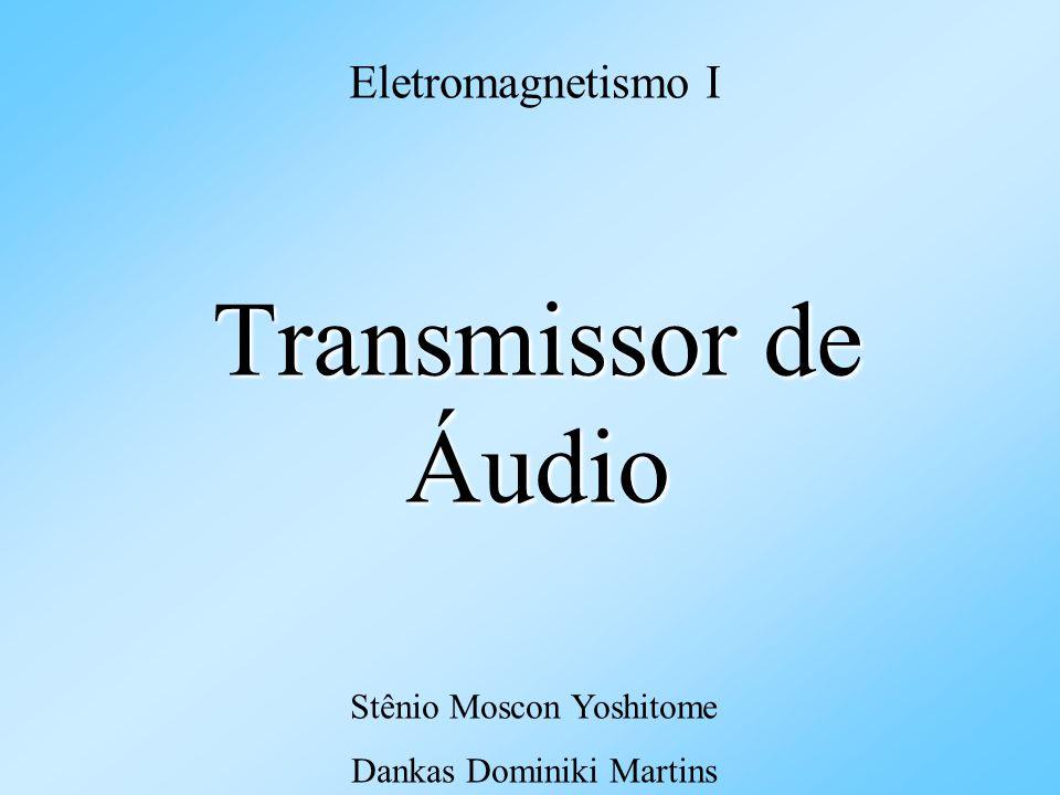 O Projeto Criar um transmissor de áudio FM Alcance de 100 a 200 metros Implementar o circuito