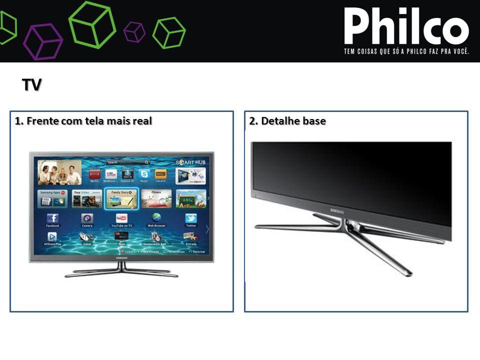 TV 1. Frente com tela mais real 2. Detalhe base
