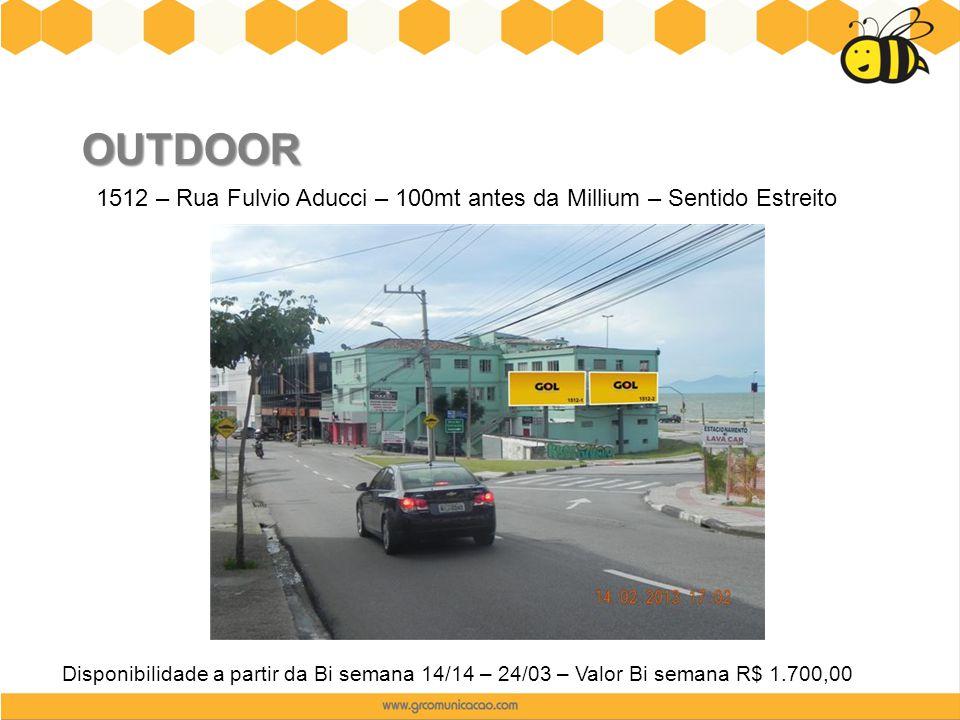 OUTDOOR 1512 – Rua Fulvio Aducci – 100mt antes da Millium – Sentido Estreito Disponibilidade a partir da Bi semana 14/14 – 24/03 – Valor Bi semana R$